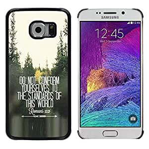 Be Good Phone Accessory // Dura Cáscara cubierta Protectora Caso Carcasa Funda de Protección para Samsung Galaxy S6 EDGE SM-G925 // do not conform inspiring free quote