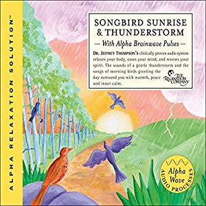 Songbird Sunrise and Thunderstorm Audiobook