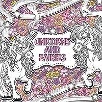 Unicorns and Fairies: A Creative Colouring Book (Creative Colouring For Children) (Volume 2)