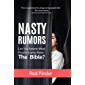 Nasty Rumors: Can You Believe What They're Saying About the Bible?