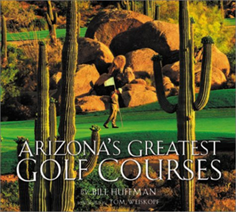 Arizona's Greatest Golf Courses (Best Golf Courses In Arizona)