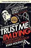 Trust Me, I m Lying: Confessions of a Media Manipulator