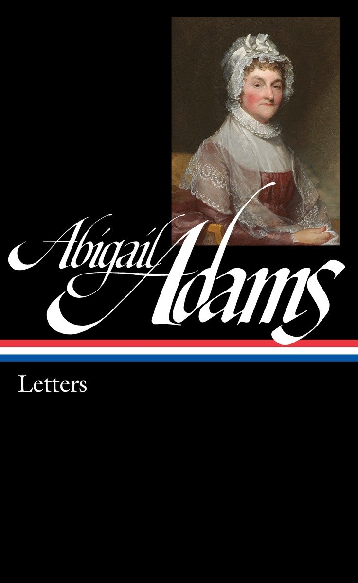 Abigail Adams: Letters (LOA #275) (The Library of America)