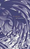 Acceptance (The Southern Reach Trilogy) by Jeff VanderMeer (2014-09-02)