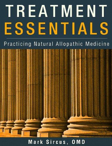 Download Treatment Essentials: Practicing Natural Allopathic Medicine Pdf