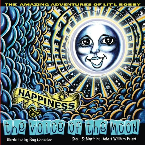 The Amazing Adventures Of Lit'l Bobby: The Voice Of The Moon (Volume 1)