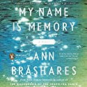 My Name Is Memory Audiobook by Ann Brashares Narrated by Kathe Mazur