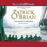 Treason's Harbour: Aubrey/Maturin Series, Book 9   Patrick O'Brian