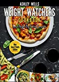 Weight Watchers: Weight Watchers Cookbook - Smart Points Edition - Lose Weight By Eating Smarter (Weight Watchers Pocket Guide)