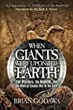 When Giants Were Upon the Earth: The Watchers, The Nephilim, and the Cosmic War of the Seed