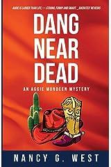 Dang Near Dead: Aggie Mundeen Mystery #2 Paperback
