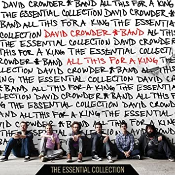 David Band Crowder All This For A King The Essential Collection