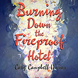 Burning Down the Fireproof Hotel