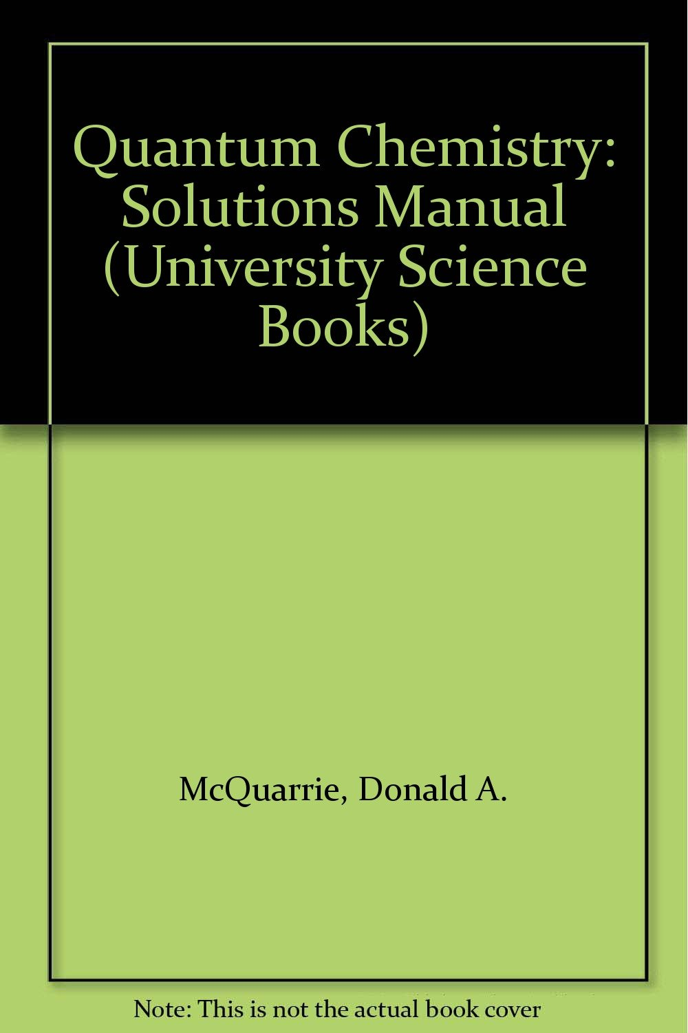 Amazon.in: Buy Quantum Chemistry: Solutions Manual (University Science  Books) Book Online at Low Prices in India | Quantum Chemistry: Solutions  Manual ...