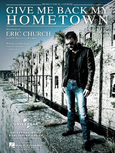 Eric Church - Give Me Back My Hometown - Sheet Music Single (Eric Church Give Me Back My Hometown)