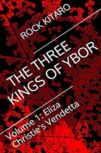 Download The Three Kings of Ybor - Vol. 1: Eliza Christie's Vendetta (Volume 1) pdf epub