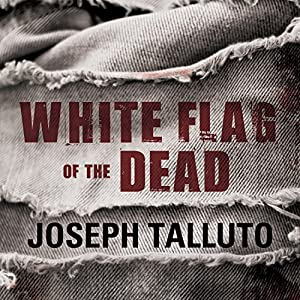 White Flag of the Dead: White Flag of the Dead, Book 1 Audiobook