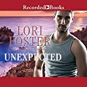 Unexpected Audiobook by Lori Foster Narrated by Jim Frangione