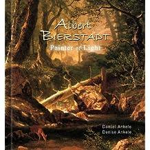 Albert Bierstadt: Painter of Light - 325 Hudson River School Paintings - Luminism, Realism - Gallery Series