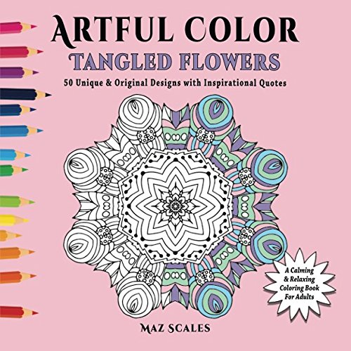 Download Artful Color Tangled Flowers: A Calming and Relaxing Coloring Book for Adults (Volume 4) PDF