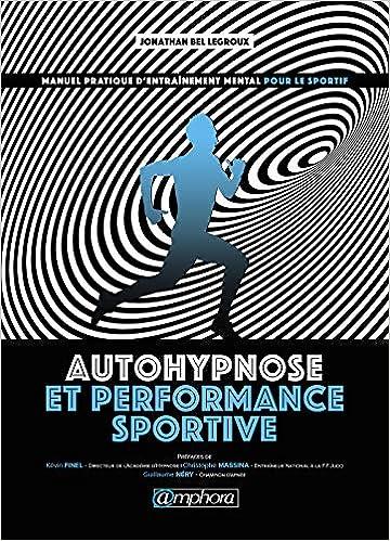bd1d22197073d Autohypnose et performance sportive  Amazon.fr  Jonathan Bel Legroux  Livres