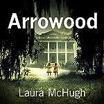 Arrowood | Laura McHugh
