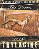 The Dream of the Thylacine, Margaret Wild, 1742373836