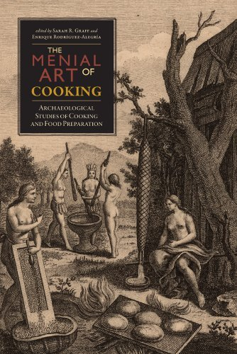 Download The Menial Art of Cooking: Archaeological Studies of Cooking and Food Preparation Pdf