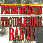 Troublesome Range: A Western Story | Peter Dawson