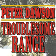 Troublesome Range: A Western Story Audiobook by Peter Dawson Narrated by John Leistner