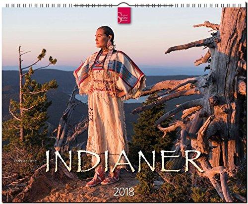INDIANER: Original Stürtz-Kalender 2018 - Großformat-Kalender 60 x 48 cm