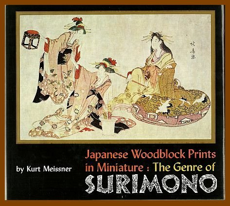 Japanese woodblock prints in miniature;: The genre of surimono