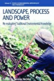 Landscape, Process and Power : Re-Evaluating Traditional Environmental Knowledge, Serena Heckler, 085745613X