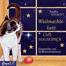 Weihnachtskatz und Mausespeck Hörbuch von Andrea Schacht Gesprochen von: Stephan Schad