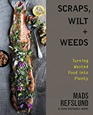 Scraps, Wilt & Weeds: Turning Wasted Food into Pl