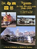 img - for Trackside in the Heartland 1946-1959 with John Knauff and Vincent Purn book / textbook / text book