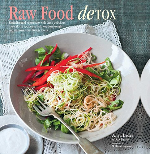 Raw Food Detox by Anya Ladra