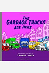 The Garbage Trucks Are Here Paperback