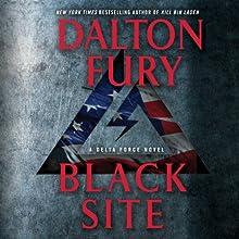Black Site: A Delta Force Novel Audiobook by Dalton Fury Narrated by Ari Fliakos