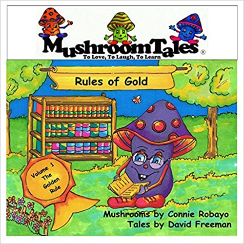 Mushroom Tales Volume 1: Children's Books: Rules of Gold - A