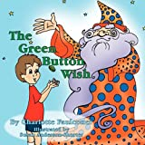 The Green Button Wish, Charlotte Faulconer, 1449080030