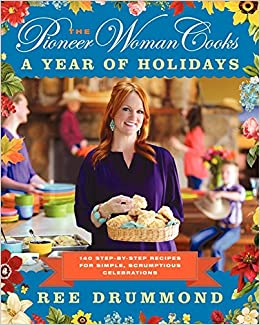 the pioneer woman cooks a year of holidays 140 step by step recipes for simple scrumptious celebrations ree drummond 8601404780257 amazoncom books - Pioneer Woman Christmas Recipes