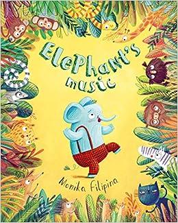 Elephant's Music: Filipina, Monika: 9781433835056: Amazon.com: Books
