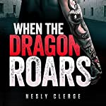 When the Dragon Roars: The Starks Trilogy, Book 2 | Nesly Clerge
