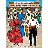 Honeymoon March : Travels of the Mormon Battalion
