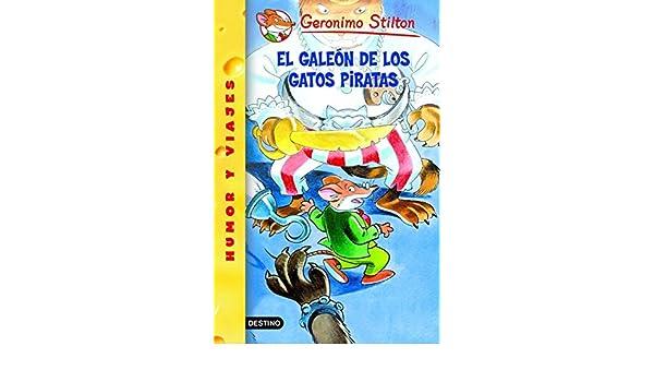 El Galeon De Los Gatos Piratas/ Attack of the Bandit Cats (Geronimo Stilton) (Spanish Edition): Geronimo Stilton: 9788408051732: Amazon.com: Books