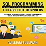 #2: SQL Programming & Database Management for Absolute Beginners SQL Server, Structured Query Language Fundamentals:
