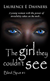 The Girl They Couldn't See (Blind Spot #1) (Blind Spot Series) (English Edition)