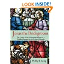 Jesus the Bridegroom: The Origin of the Eschatological Feast as a Wedding Banquet in the Synoptic Gospels
