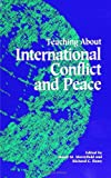 img - for Teaching About International Conflict and Peace (S (Suny Series, Theory, Research, & Practice in Social Education) book / textbook / text book